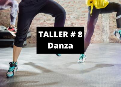 TALLER # 8 Danza