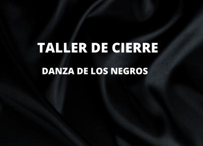 TALLER DE CIERRE DANZA DE NEGROS PALEROS